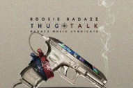 Stream Boosie Badazz <em>Thug Talk</em>
