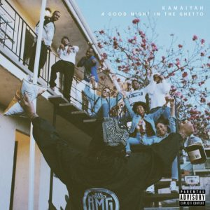 Kamaiyah - A Good Night In The Ghetto