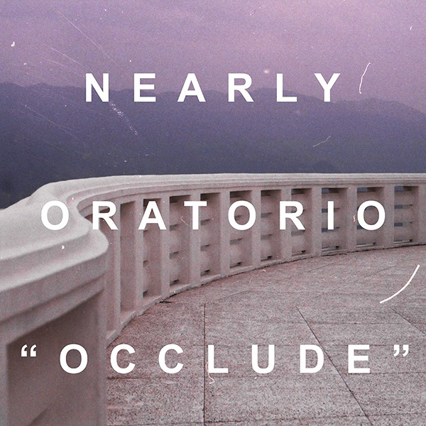 Nearly Oratorio - Occlude