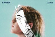 "Shura – ""Touch (Four Tet Remix)"""