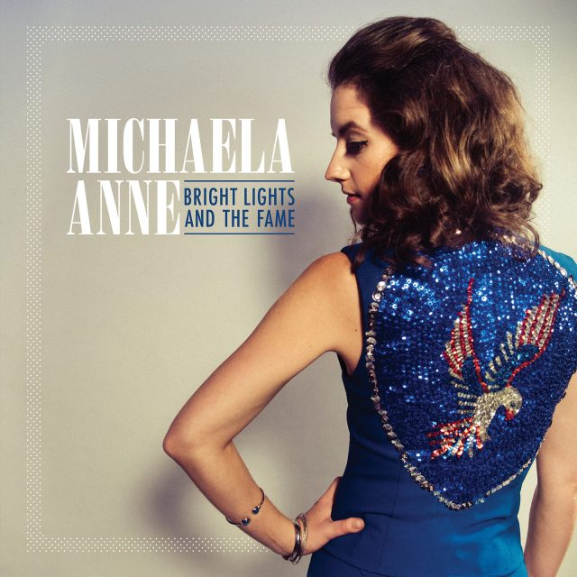 Michaela Anne - Bright Lights And The Fame