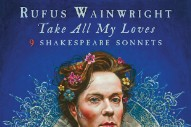"Rufus Wainwright – ""When In Disgrace With Fortune And Men's Eyes (Sonnet 29)"" (Feat. Florence Welch)"