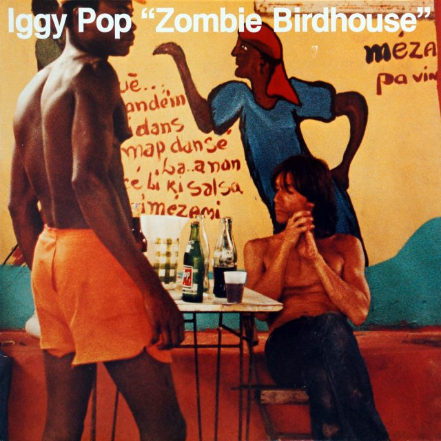 Pop, Iggy: Zombie Birdhouse (1982)