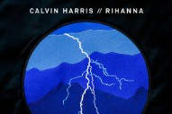 "Calvin Harris & Rihanna – ""This Is What You Came For"""