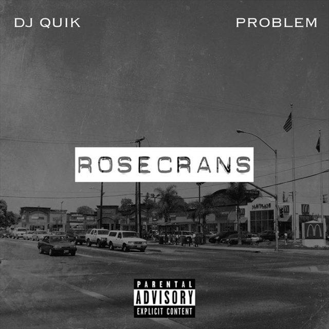 DJ Quik and Problem - Rosecrans