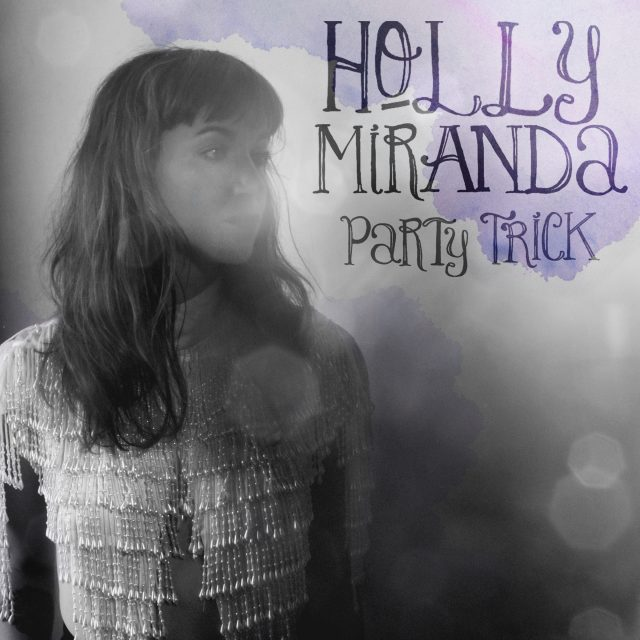 Holly Miranda - Party Trick