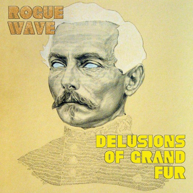 Stream Rogue Wave Delusions Of Grand Fur