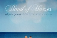 "Band Of Horses – ""Casual Party"""