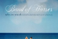 "Band Of Horses – ""In A Drawer"" (Feat. J Mascis)"