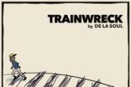 "De La Soul – ""Trainwreck"""