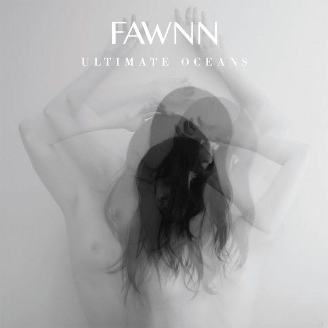 FAWNN - Ultimate Oceans