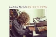 """Glenn Davis – """"Off The Line"""" (Stereogum Premiere)"""