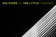"Doe Paoro – ""Shadows"" (Feat. Son Little) (Stereogum Premiere)"