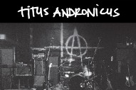 Titus Andronicus Announce Live Album <em>&#8216;S​+​@​dium Rock : Five Nights At The Opera</em>