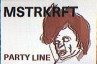 """MSTRKRFT – """"Party Line"""""""