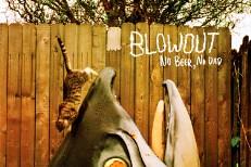 Blowout - No Beer, No Dad