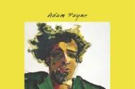 "Adam Payne – ""Tell Me"" (Stereogum Premiere)"