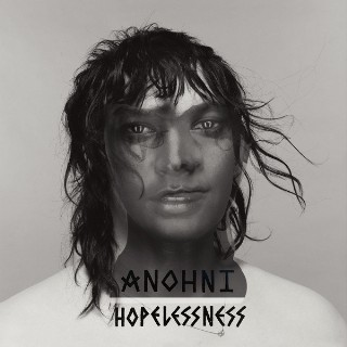 Anohni —Hopelessness