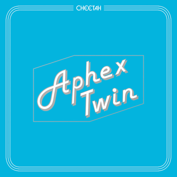 Aphex Twin - Cheetah