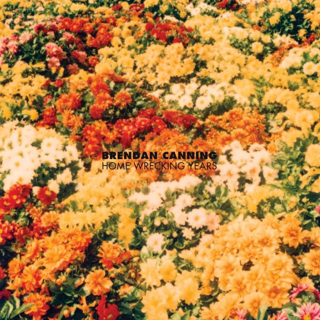Brendan Canning - Home Wrecking Years