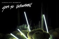 "Garden City Movement – ""She's So Untouchable"""