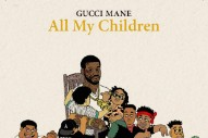 "Gucci Mane – ""All My Children"""