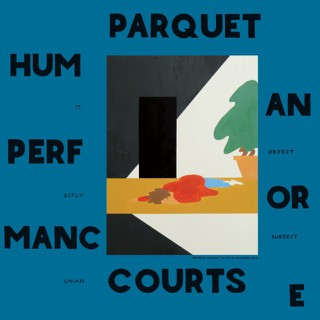 Parquet Courts — Human Performance