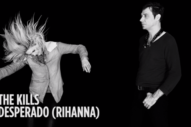 "The Kills – ""Desperado"" (Rihanna Cover)"
