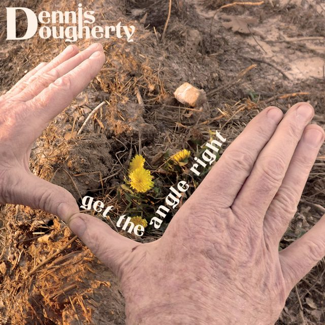 Dennis Dougherty - Get The Angle Right