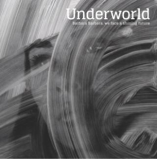 Underworld — Barbara Barbara, we face a shining future