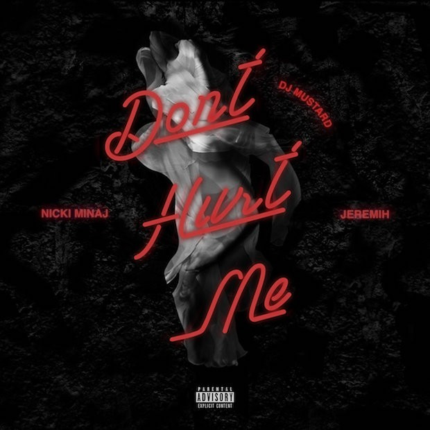 "DJ Mustard – ""Don't Hurt Me"" (Feat  Nicki Minaj & Jeremih"