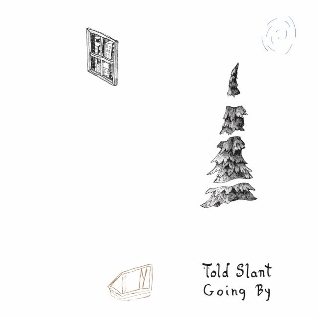 Told Slant - Going By