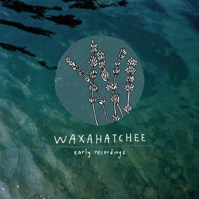 Stream Waxahatchee <em>Early Recordings</em>