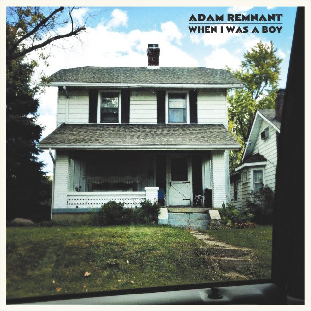 Adam Remnant - When I Was A Boy