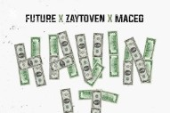 "Future, Zaytoven, & Maceo – ""Havin It"""