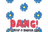 "Mac Miller – ""Dang!"" (Feat. Anderson .Paak)"