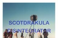 """ScotDrakula – """"Disintegrator"""""""
