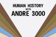 Watch André 3000 Explain World History On Adult Swim&#8217;s <em>Brad Neely&#8217;s Harg Nallin' Sclopio Peepio</em>