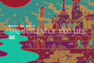 "Morgan Delt – ""The System Of 1000 Lies"""