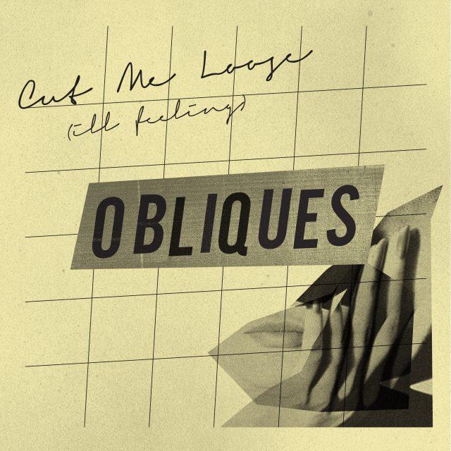 Obliques - Cut Me Loose