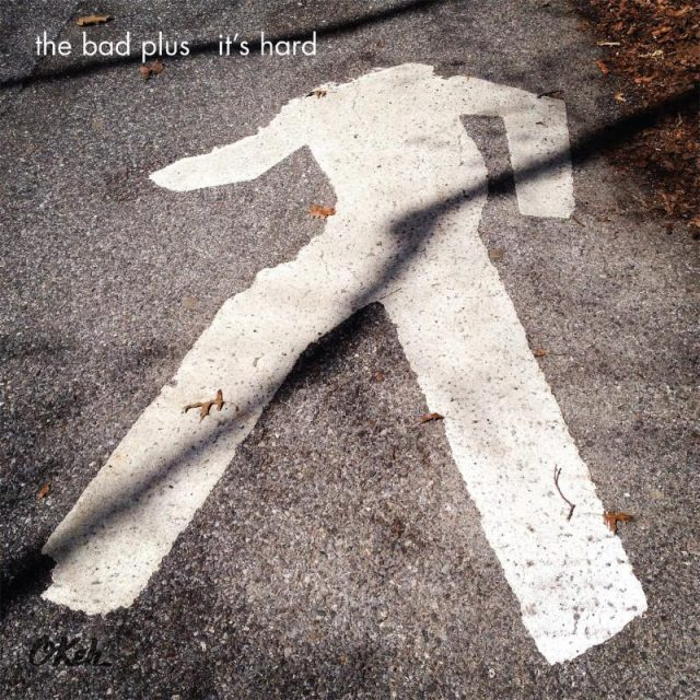 Image result for the bad plus it's hard