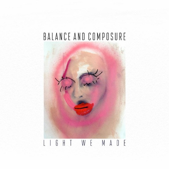 Balance and Composure - <em>Light We Made</em>
