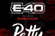 """E-40 – """"Petty"""" (Feat. Kamaiyah)"""