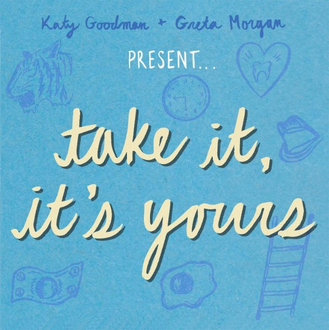 Katy Goodman and Greta Morgan - Take It It's Yours