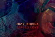 "Mick Jenkins – ""Spread Love"""