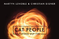 "Martyn Lenoble And Christian Eigner – ""Cat People (Putting Out Fire)"" (David Bowie Cover) (Feat. Mark Lanegan & Dave Gahan)"