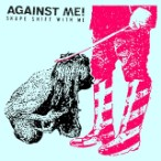 Against Me – Shape Shift With Me