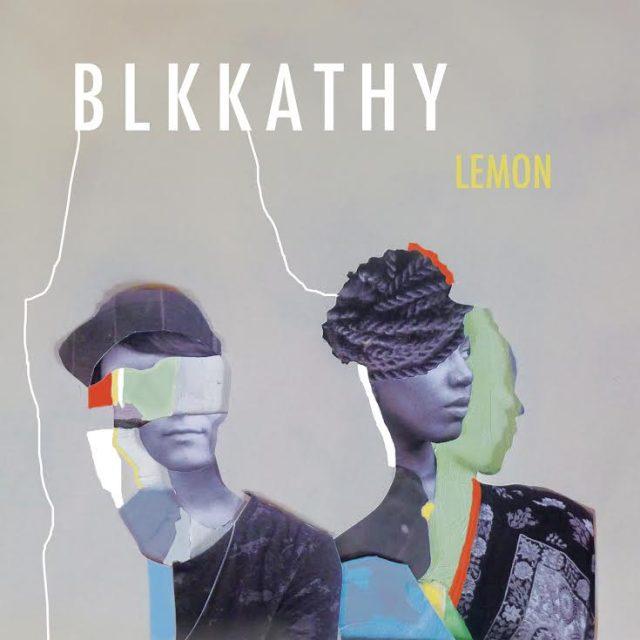 BLKKATHY - <em>Lemon</em> EP