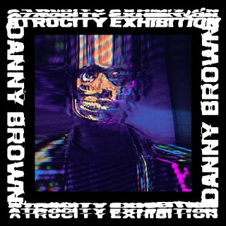 Danny Brown - <em>Atrocity Exhibition</em>