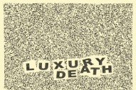 "Luxury Death – ""I Feel Your Pain"""